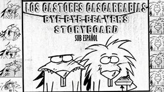 Bye Bye Beavers - OFFICIAL Animatic Storyboard - Sub Español