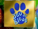 Jeu de Bleue (Blue's Clues French dub)