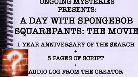 -A Day With SpongeBob SquarePants- The End - One Year Anniversary + 5 Pages of Script + Audio Log