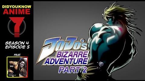 Jojo's Bizarre Adventure Part 2 - Did You Know Anime? Feat