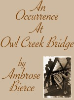An Occurrence at Owl Creek Bridge