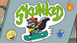Skunked titlecard