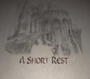 A Short Rest