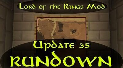 Update 35 Rundown - The Lord of the Rings Mod