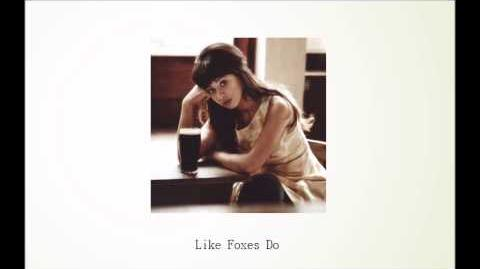 Foxes - Like Foxes Do