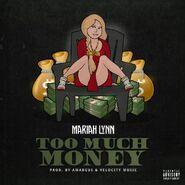 Mariahlynn too much money