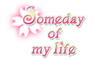 Someday of my life Title