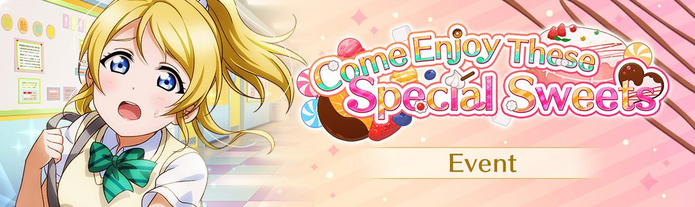 Come Enjoy These Special Sweets (Event - EN)