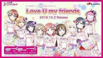Love U my friends PV