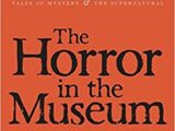 The Horror in the Museum: Collected Short Stories Volume Two