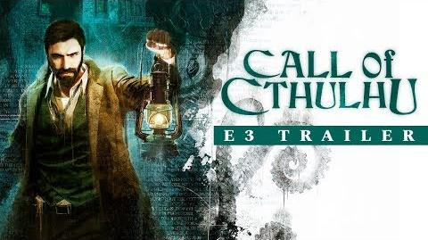 E3 2018 Call of Cthulhu – E3 Trailer