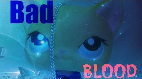 LPS~Bad Blood Music Video