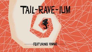 Tail-Rave-Ium Music Video