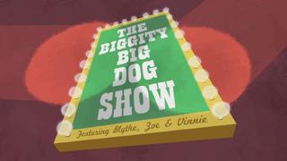 Biggity Big Dog Show