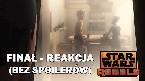 KONIEC Star Wars Rebelinaci! REAKCJA (BEZ SPOILERÓW)