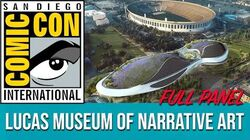 FULL PANEL Lucas Museum of Narrative Art - Behind the Scenes (SDCC)