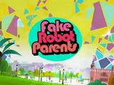 Fake Robot Parents