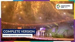 Opening Ceremony of 18th Asian Games Jakarta - Palembang 2018 (Complete Version)