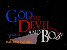 250px-God the Devil and Bob