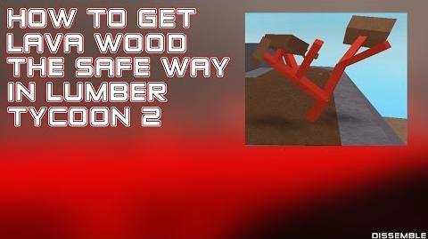 HOW TO GET FIRE WOOD LAVA WOOD THE SAFE WAY! LUMBER TYCOON 2
