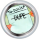 Dupe Badge