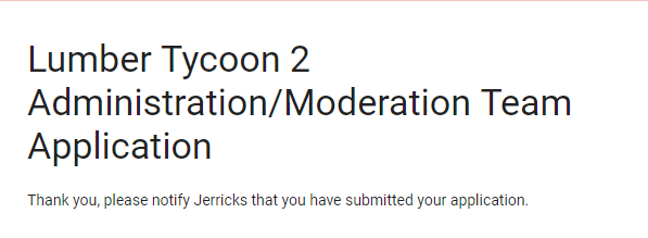 Notification in regards to my Application | Lumber Tycoon 2 Wikia
