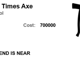 End Times Axe, after the price change.