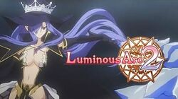Luminous Arc 2 OPENING (HIGHEST QUALITY)