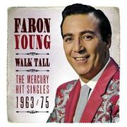 Faron Young - Walk Tall- the Mercury Hit Singles 1963-1975