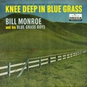 Bill Monroe - Knee Deep In Blue Grass