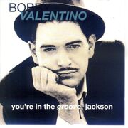 Bobby Valentino - You're in the Groove, Jackson