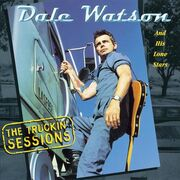 Dale Watson - The Truckin' Sessions