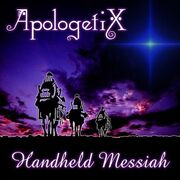 ApologetiX - Handheld Messiah