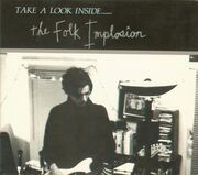 The Folk Implosion - Take A Look Inside...