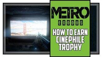 Metro Exodus Sam's Story Cinephile Trophy Guide