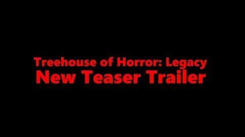 Treehouse of Horror- Legacy - New Teaser Trailer