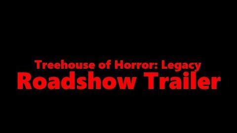 Treehouse of Horror- Legacy - Roadshow Trailer