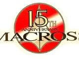 Macross 15th Anniversary