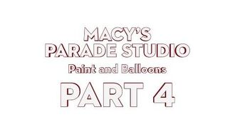 Macy's Parade Studio Tour (Part 4) Paint and Balloons