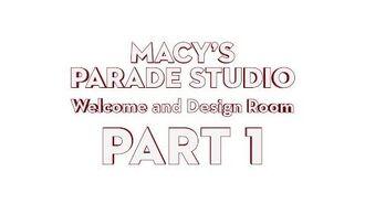 Macy's Parade Studio Tour (Part 1) The Design Room