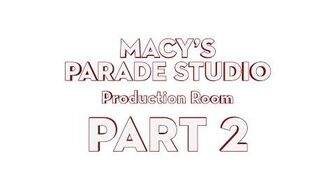 Macy's Parade Studio Tour (Part 2) The Production Room