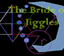 The Bride of Jiggles -- By: MysteryGirl