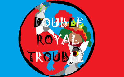 Double Royal Trouble