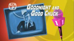 Goodnight-and-Good-Chuck-Title
