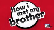 How I met my Brother Title