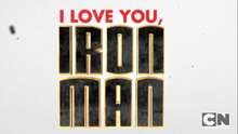 I Love You Iron Man! Large Title Sequence