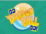 Go, Dragon Ball, Go!