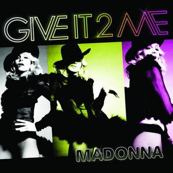 Give It 2 Me (song) | Madonnapedia | Fandom