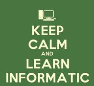 KeepCalmStudio.com--Computer--Keep-Calm-And-Learn-Informatic