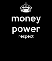 Money-power-respect--1